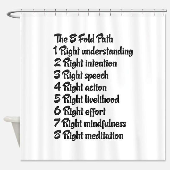Buddhist 8 fold path Shower Curtain