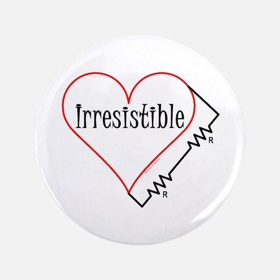 "Irresistible Engineer 3.5"" Button"