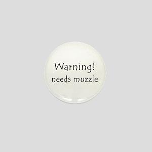Warning! needs muzzle Mini Button