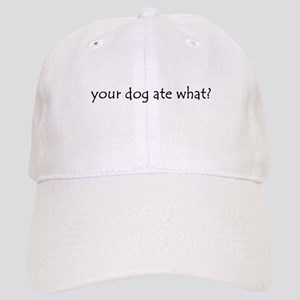 your dog ate what? Cap