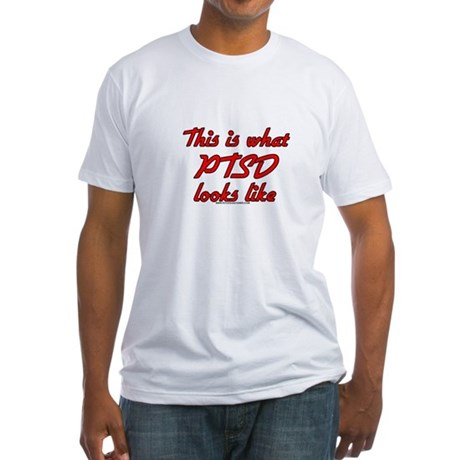 This Is What PTSD Looks Like Fitted T-Shirt