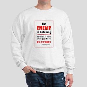 The Enemy is Listening Sweatshirt