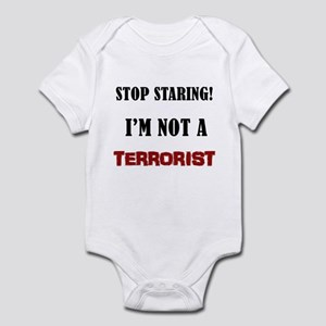 STOP STARING, NOT A TERRORIST Infant Bodysuit