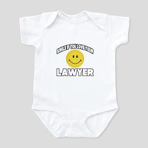 """Smile...Love Your Lawyer"" Infant Bodysuit"