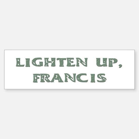 Lighten Up, Francis Bumper Car Car Sticker