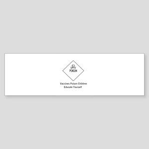 vaccines poison children Bumper Sticker (10 pk)