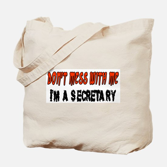 Don't Mess With Me SECRETARY Tote Bag