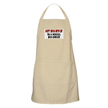 Don't Mess With Me SCHOOL BUS DRIVER BBQ Apron