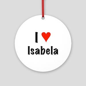 I love Isabela Ornament (Round)
