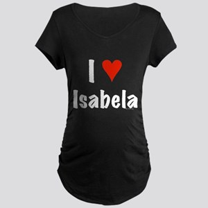 I love Isabela Maternity Dark T-Shirt