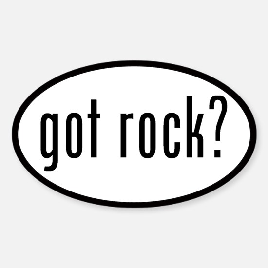 got rock? Oval Decal
