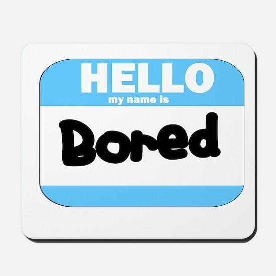 Bored Name Tag Mousepad