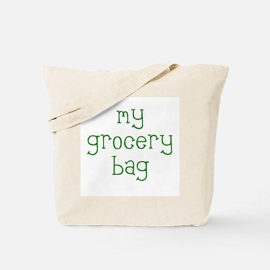 My Grocery Bag Tote Bag