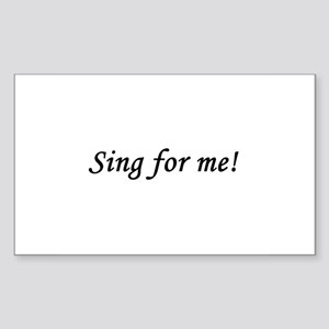 Sing for me! Rectangle Sticker