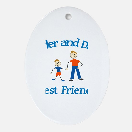 Tyler and Dad - Best Friends Oval Ornament