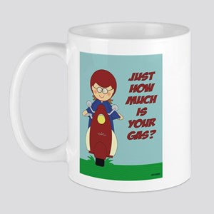 How Much Is Your Gas?! Mug