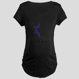 Half Jew Maternity Dark T-Shirt
