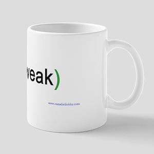 """""""Too Weak"""" Mug"""