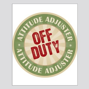 Off Duty Attitude Adjuster Small Poster