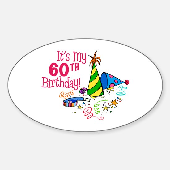It's My 60th Birthday (Party Hats) Oval Decal