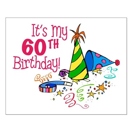 It39s My 60th Birthday Party Hats Small Poster