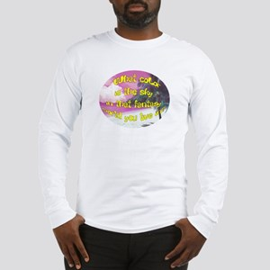 You Live in a Fantasy World Long Sleeve T-Shirt