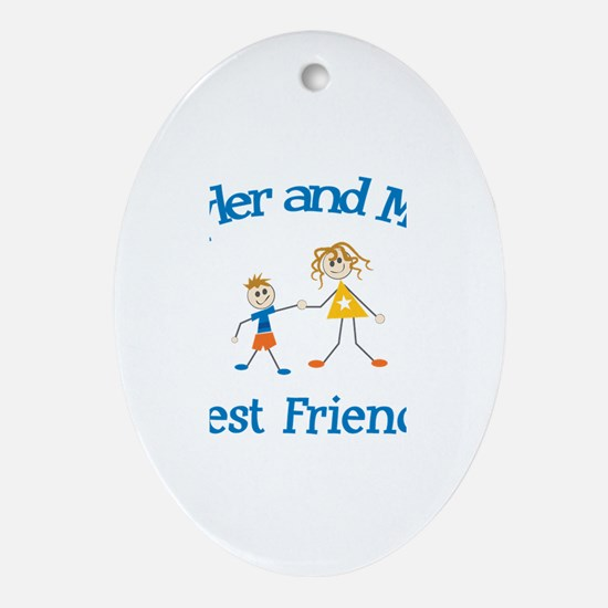 Skyler and Mom - Best Friends Oval Ornament