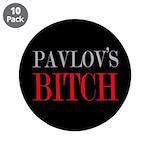 Pavlov's Bitch 3.5'' Button (10 pack)