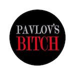 Pavlov's Bitch 3.5'' Button