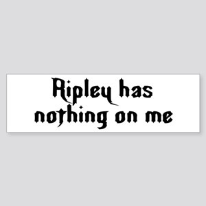 Ripley has nothing on me Bumper Sticker