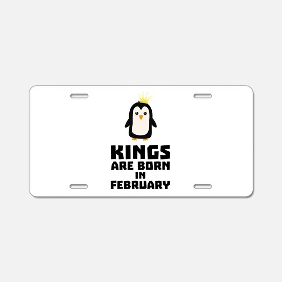kings born in FEBRUARY Cyp9 Aluminum License Plate