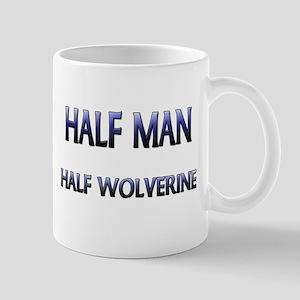 Half Man Half Wolverine Mug