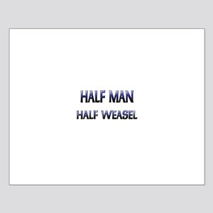 Half Man Half Weasel Small Poster