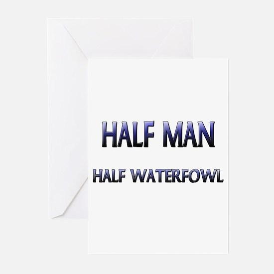 Half Man Half Waterfowl Greeting Cards (Pk of 10)