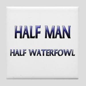 Half Man Half Waterfowl Tile Coaster