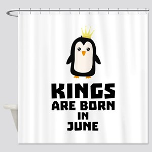 kings born in JUNE C7628 Shower Curtain