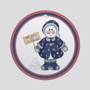 Will Work For Snowballs Ornament (Round)