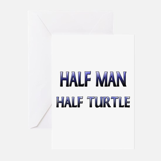Half Man Half Turtle Greeting Cards (Pk of 10)
