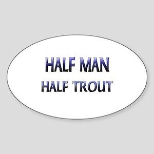 Half Man Half Trout Oval Sticker