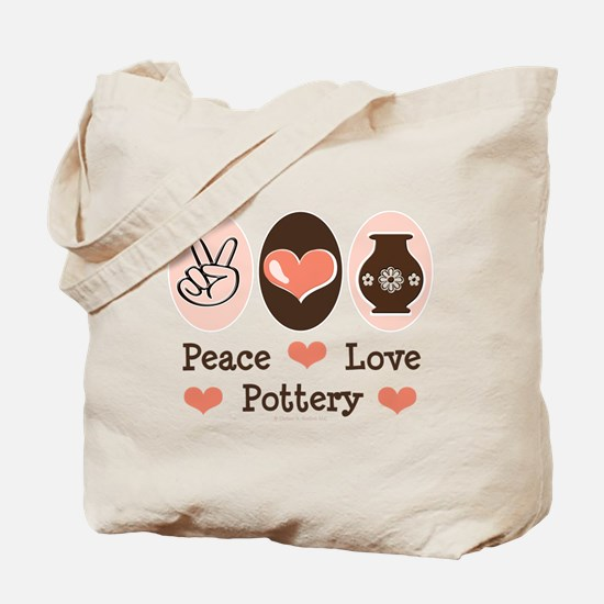 Peace Love Pottery Tote Bag