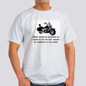 Cause of Motorcycle Problems Light T-Shirt