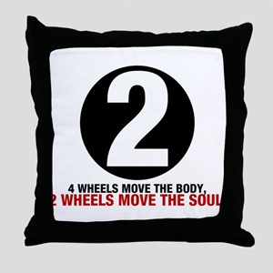 2 Wheels Move the Soul Throw Pillow