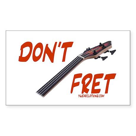 Don't Fret Rectangle Sticker