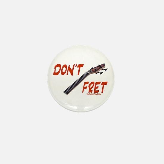 Don't Fret Mini Button