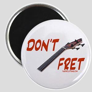 Don't Fret Magnet