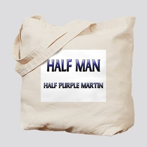 Half Man Half Purple Martin Tote Bag