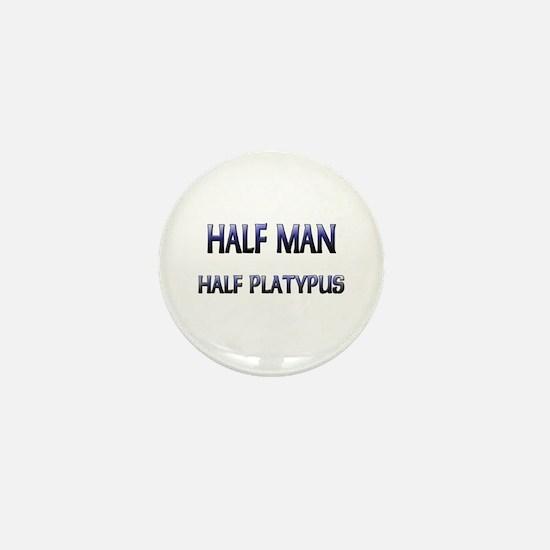 Half Man Half Platypus Mini Button