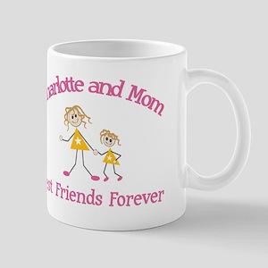 Charlotte and Mom - Best Frie Mug
