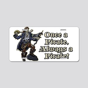 Once a Pirate Aluminum License Plate