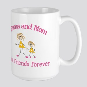 Emma and Mom - Best Friends Large Mug